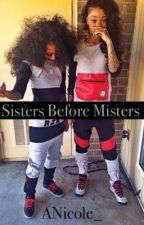 Sisters Before Misters (Discontinued-ish) by ANicole_