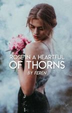 Rose in a Heartful of Thorns by monalisuhh