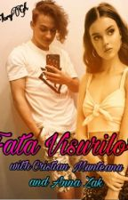 Fata Visurilor|| with Christian Munteanu and Anna Zak ~ FanFiction ~ by flory_mnt_05