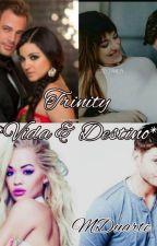 """Trinity """" Vida e Destino"""" by MDuarte86"""