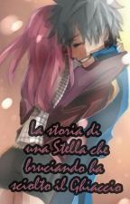 La Storia di una Stella che bruciando ha sciolto il Ghiaccio - Fairy Tail by Norowa-sensei