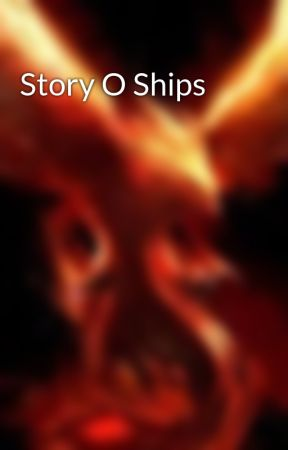 Story O Ships by Major_Nich