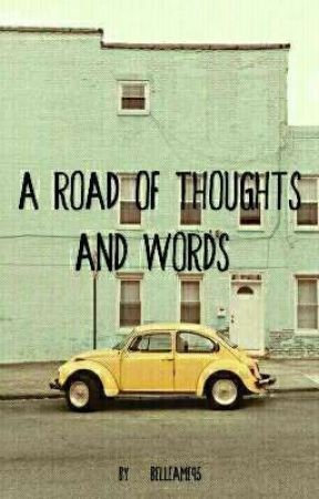 A Road of Thoughts | Poetry  by Belleame95