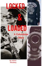 Locked and Loaded- A Columbine Story by Ashwin_Mossberg