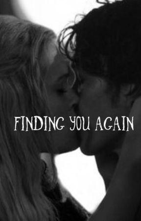 Finding You Again  by bellarke_4lifee