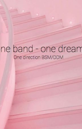 one band - one dream ~ One Direction DDM - BSM
