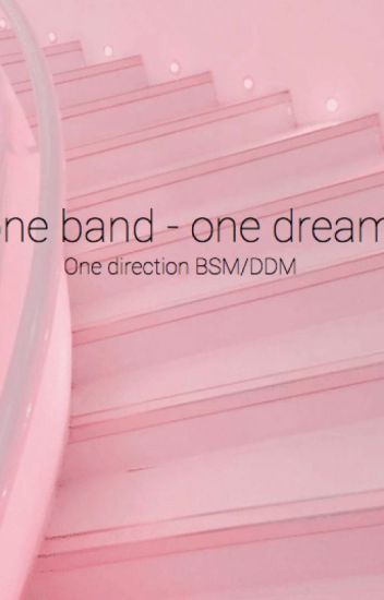 one band - one dream ~ One Direction DDM