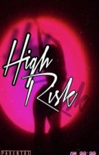 High Risk (urban/bwwm) book 1&2 by kiaralotts