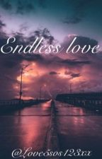 Endless love by Love5sos123xx