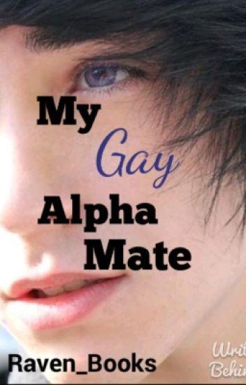 My Gay Alpha Mate.