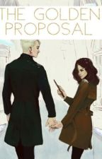 The Golden Proposal - dramione fanfiction by slytherinxpride