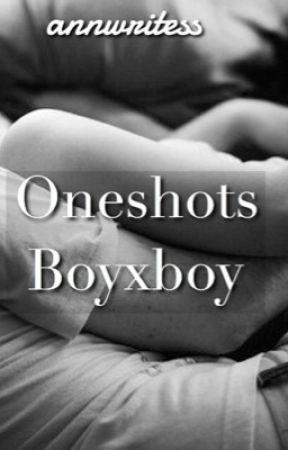 Oneshots (boyxboy) by annwritess1