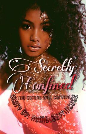 Secretly Confined✅ by HumbleePrincess