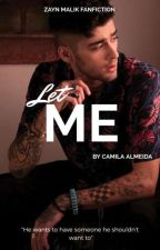 Let Me - z.m by Camilaalso