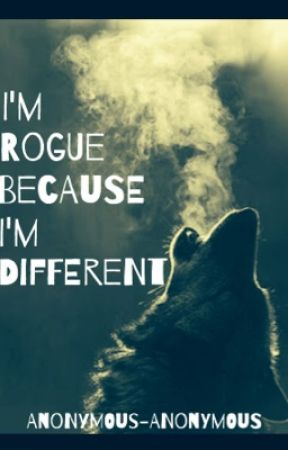 I'm Rogue Because I'm Different (GirlxGirl) by Anonymous-Anonymous