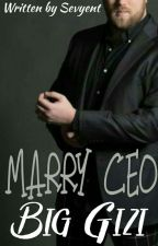 Marry CEO Big Gizi [slow] by Sevyent