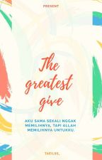 The Greatest Give by TaeIlss_
