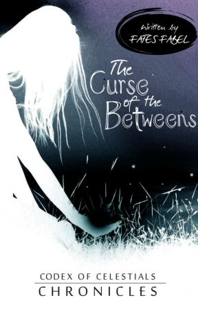 The Curse of the Betweens by FatesFabel