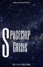 Spaceship Crisis [1] by re-writen