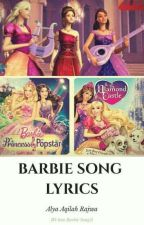 Barbie Song Lyrics by AlyaAqilah_09