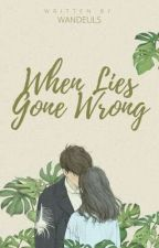 When Lies Gone Wrong by wandeuls