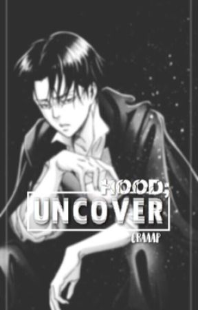 hood; UNCOVER [ levi x reader ] DISCONTINUED  by craaap