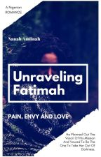 Unraveling Fatimah. by Nanah_Muhammad