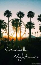 Coachella Nightmare by sunsetloverddolan