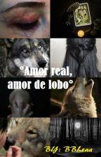 Amor real, amor de Lobo. by BBLeaa