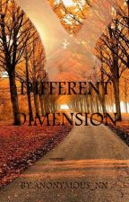 DIFFERENT DIMENSION 3 by Anonymous_NN