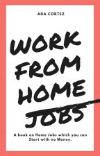 Work From Home Jobs by iamadacortez