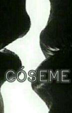 Cóseme (Camren G!P Camila) by king2130