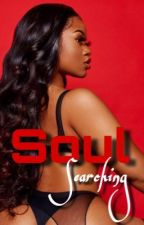 """Soul Searching (BOOK 2 OF """"STRIP CAM GIRL) by ChiefSlapAHoe"""