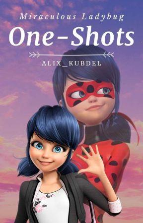 One~Shots   Miraculous Ladybug  by Alix_Kubdel