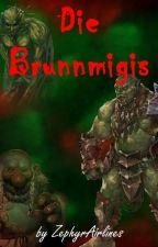 Die Brunnmigis by ZephyrAirlines
