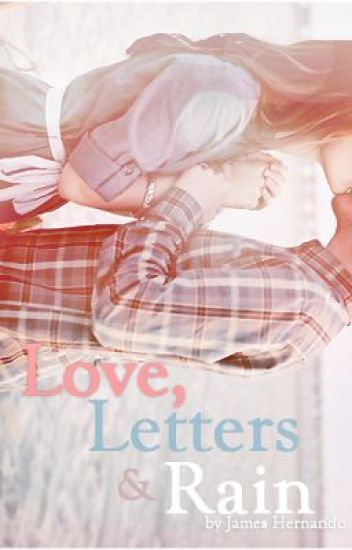 Love, Letters and Rain.