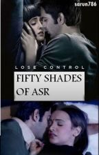 FIFTY SHADES OF ASR by sarun786