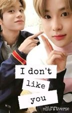 I Don't Like You ( Luwoo fanfic ) by mYuNNiverse