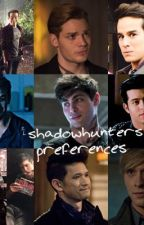 Shadowhunters preferences  by bluebuttercornflakes