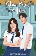Ketua Kelas In Love  by Miftakhul_Ana