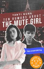 Ten Rumors about the Mute Girl by kuchink-item
