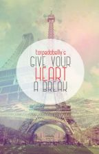 Give Your Heart A Break by torpedobelly