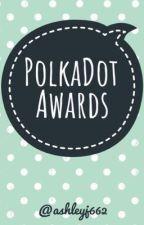 PolkaDot Awards 2018 {OPEN} by AshleyJ662