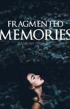 Fragmented Memories [RATED SPG] by hanmariam