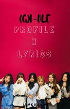(G)I-DLE Profile x Lyrics by iamkieram