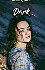 Dark | H.S | Completed  by HarryaQueen