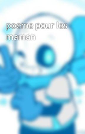 Poeme Pour Les Maman Pôeme Damour Pour Sa Maman Wattpad