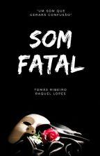 Som Fatal by tomasribeiru