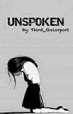 UNSPOKEN by Third_Galorport