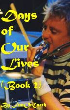 Days of Our Lives (Book 2) by FunOnEarth